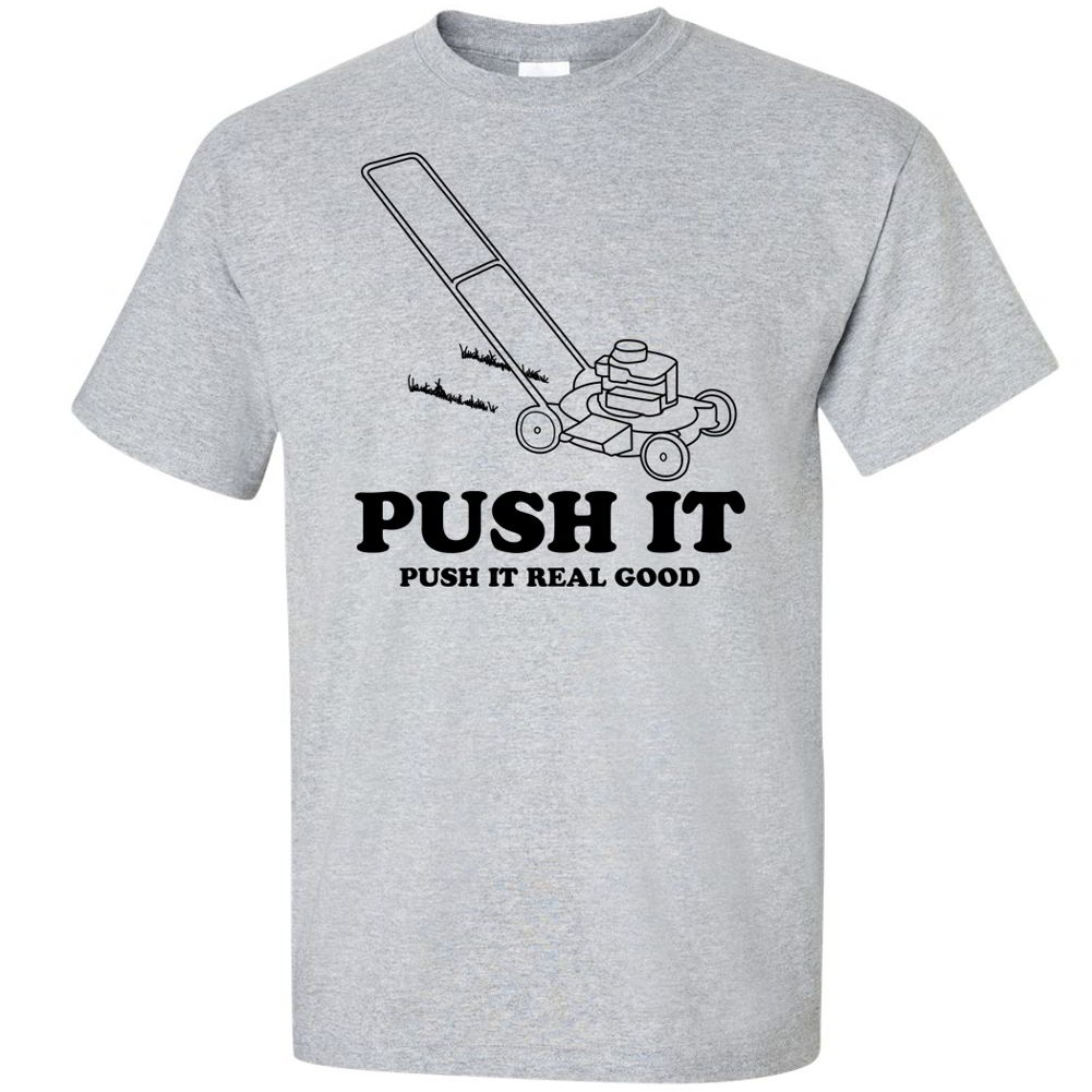 Push It Push It Real Good Lawnmower Tee Funny Retro Hilarious Mens ...