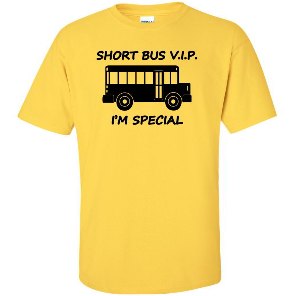 Short bus vip i 39 m special funny party tees mens bachelor How to sell shirts