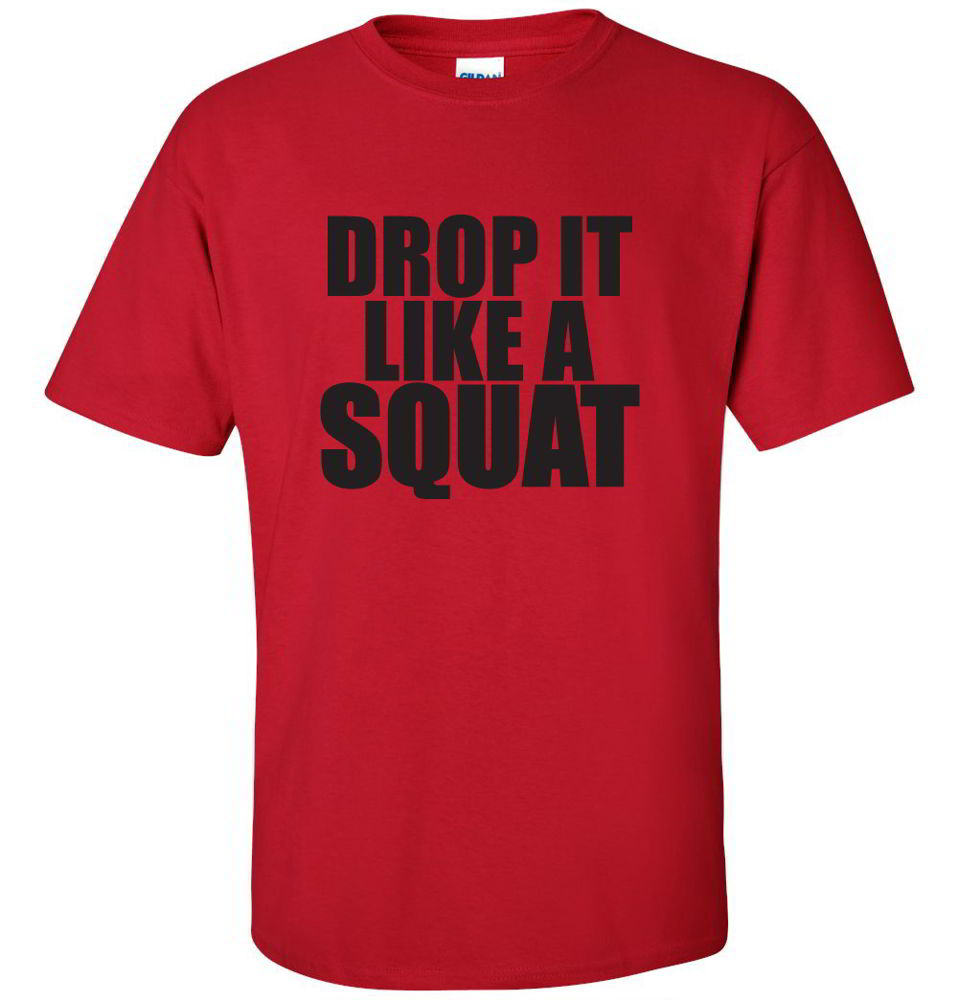 Drop It Like A Squat Tees Workout Funny Gym Exercise